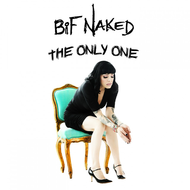 Copy of Bif Naked - THE ONLY ONE