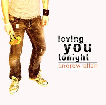 Copy of Andrew Allen - LOVING YOU TONIGHT
