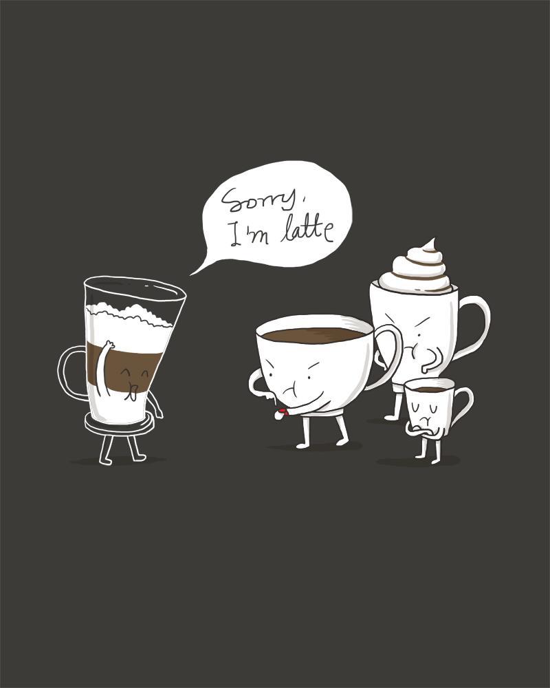 sorry-im-latte.jpg