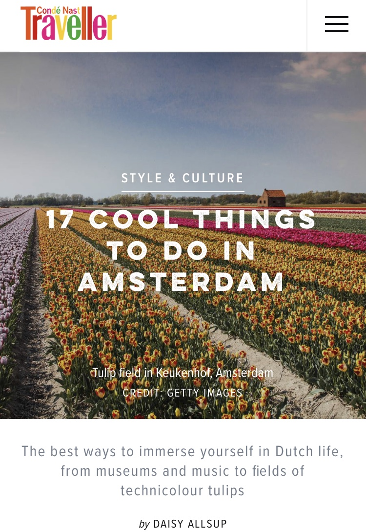 15 Cool Things to do in Amsterdam,  Conde Nast Traveller  June 2018
