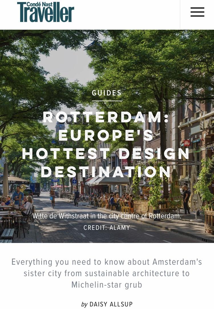 Rotterdam: Europe's Hottest Design Destination,  Conde Nast Traveller  October 2018