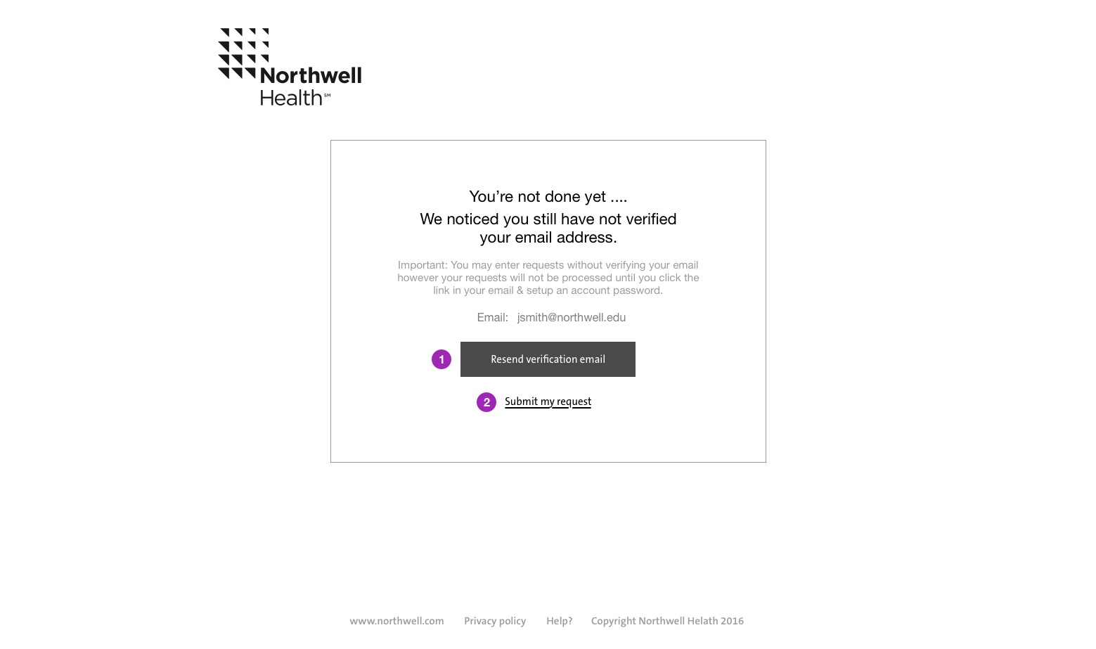 Sample wireframe of a prompt during first time (or unverified user flow). Unique business requirement to allow @northwell.edu email address to create request without require email verification. Unverified accounts had limitation, however was beneficial for internal communication flow and users could be maunally verified by an admin user.
