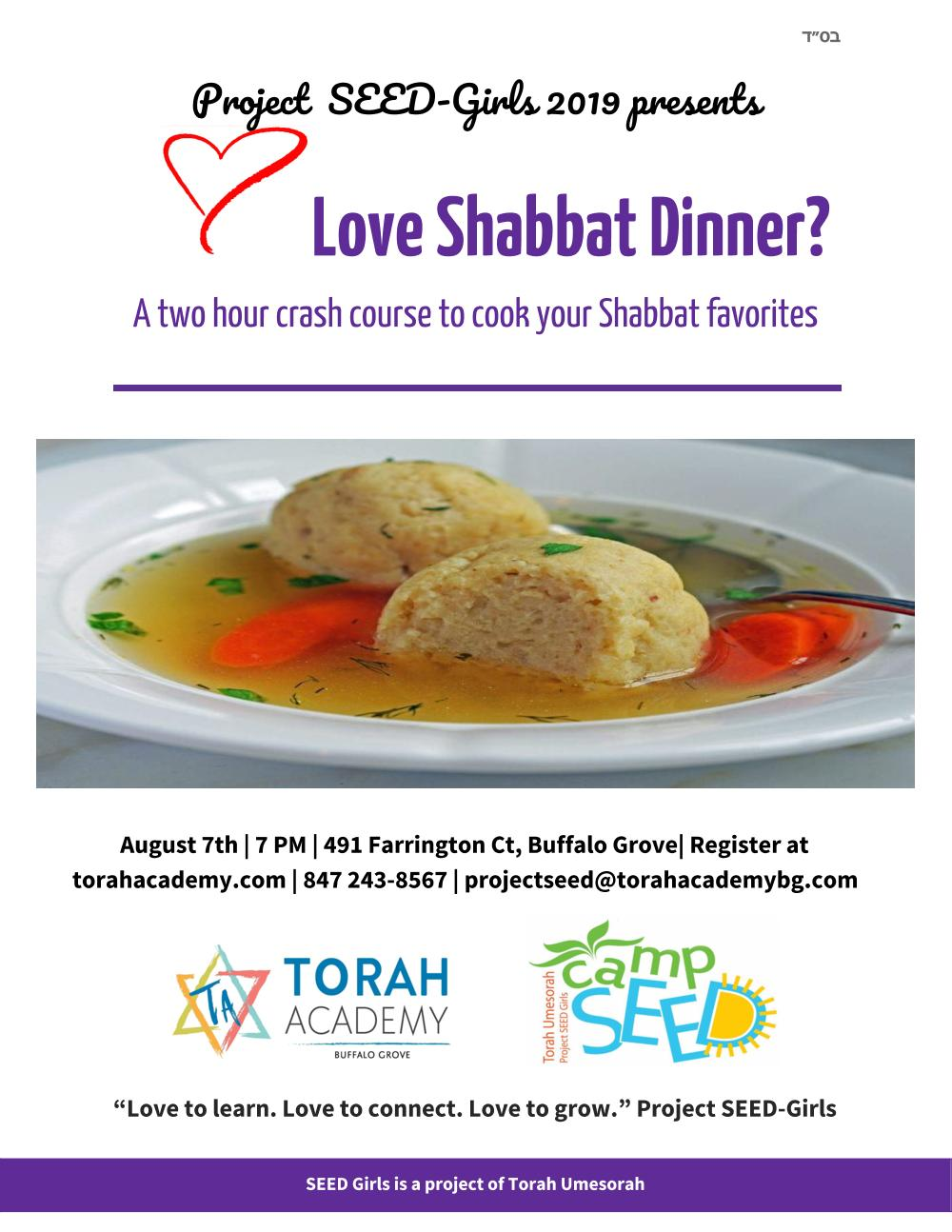 Shabbat themed cooking show demo. Learn some great recipes and how to prepare Shabbat delicacies with ease.  $10