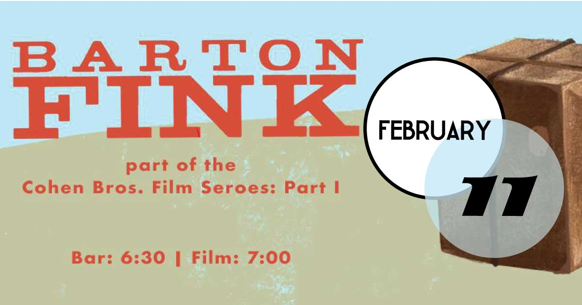 Charleston Music Hall is hosting a special showing of Barton Fink by the Coen Brothers as part of the Coen Brothers Film Series.