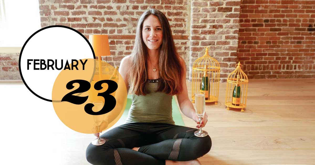 Tradd's, downtown is serving up on Veuve + Vinyasa on February 23: a yoga flow class with in-house bartender and yogi, Brittany Olson, followed by a glass of Veuve Clicquot.