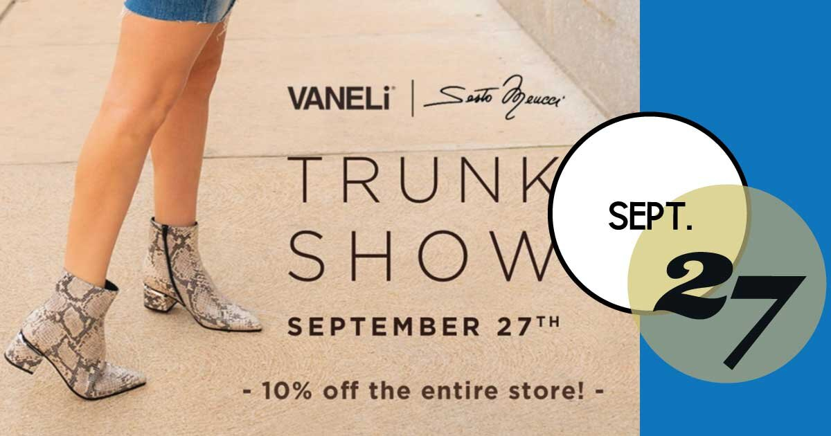 VANELi & Sesto Meucci Trunk Show all-day this Friday, September 27, 2019! Also, shop the ENTIRE store at 10% off.