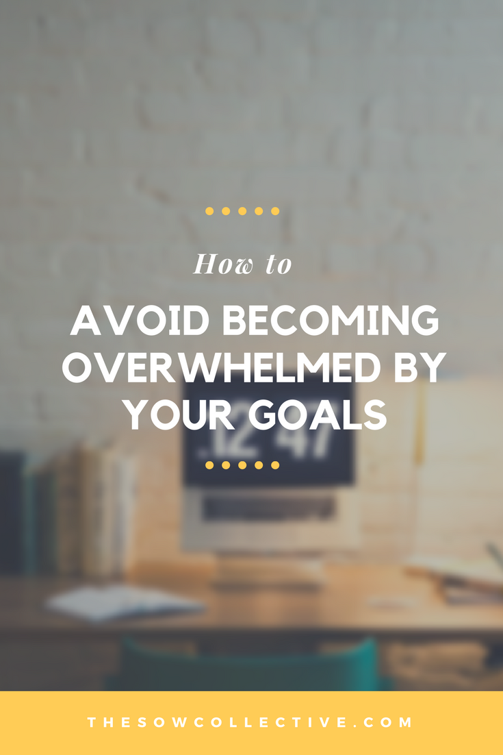 TSC - How to Avoid Becoming Overwhelmed by Your Goals.png