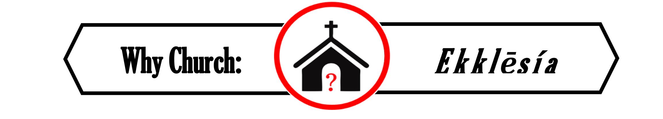 Why Church? - July 22, 2018 - Sept 9, 2018