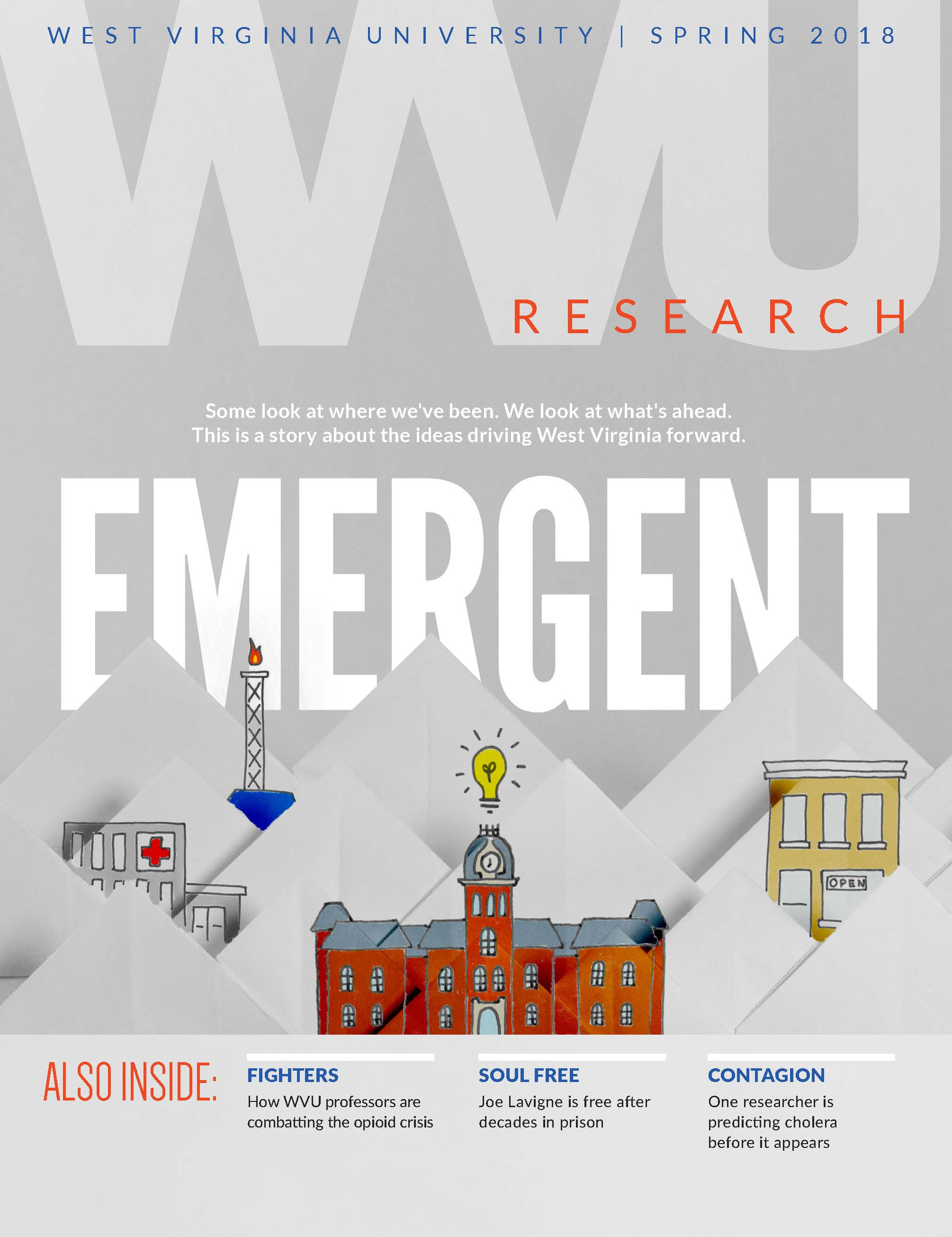 This is West Virginia University Magazine, my charge since 2014. - In those years, it's cast a wider net, focusing on human and global themes and becoming relevant to everyday life.