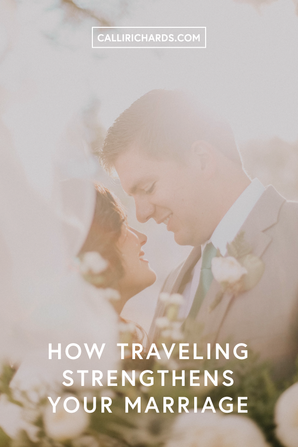 traveling with your spouse will help strengthen your marriage by teaching you communication skills and allowing you to grow closer together