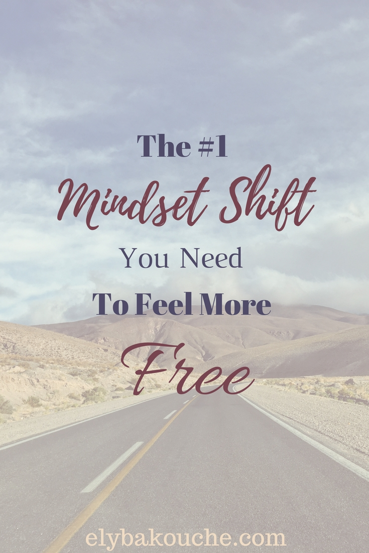 The mindset shift you need to feel more free.jpg