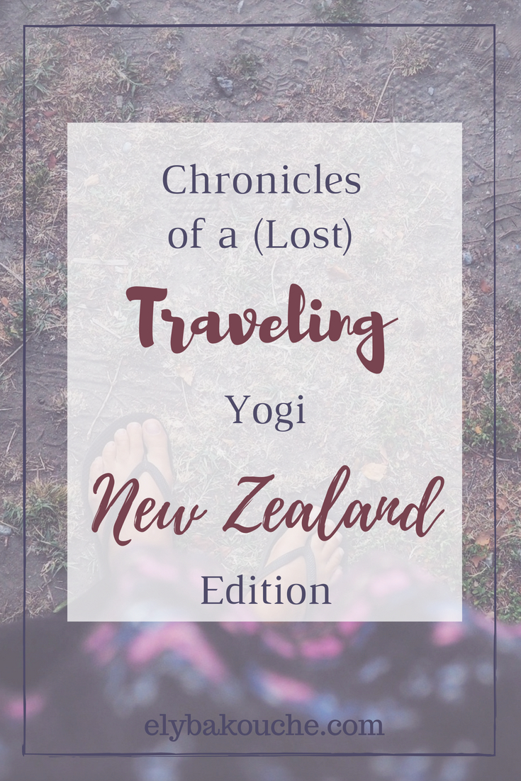 Chronicles of a lost traveling yogi, New Zealand Edition