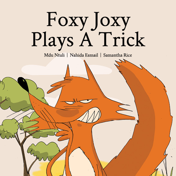- Foxy Joxy Plays A TrickFoxy Joxy, a sly fox, sells watermelons. One day he has a clever idea. The animals were not happy. What will they do to teach him a lesson?