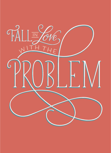 Fall-in-Love-with-the-Problem-Quote.jpg