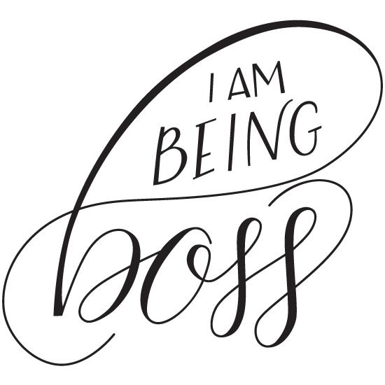 I-Am-Being-Boss.FINAL.jpg