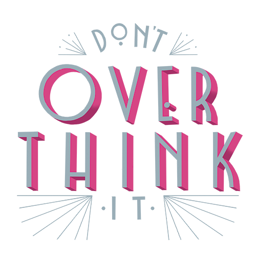Don't Overthink It.png