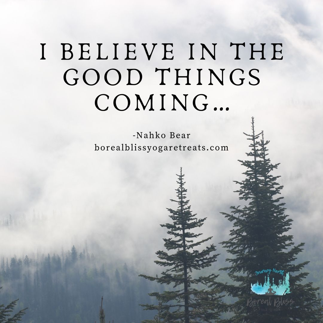I believe in the good things coming….jpg
