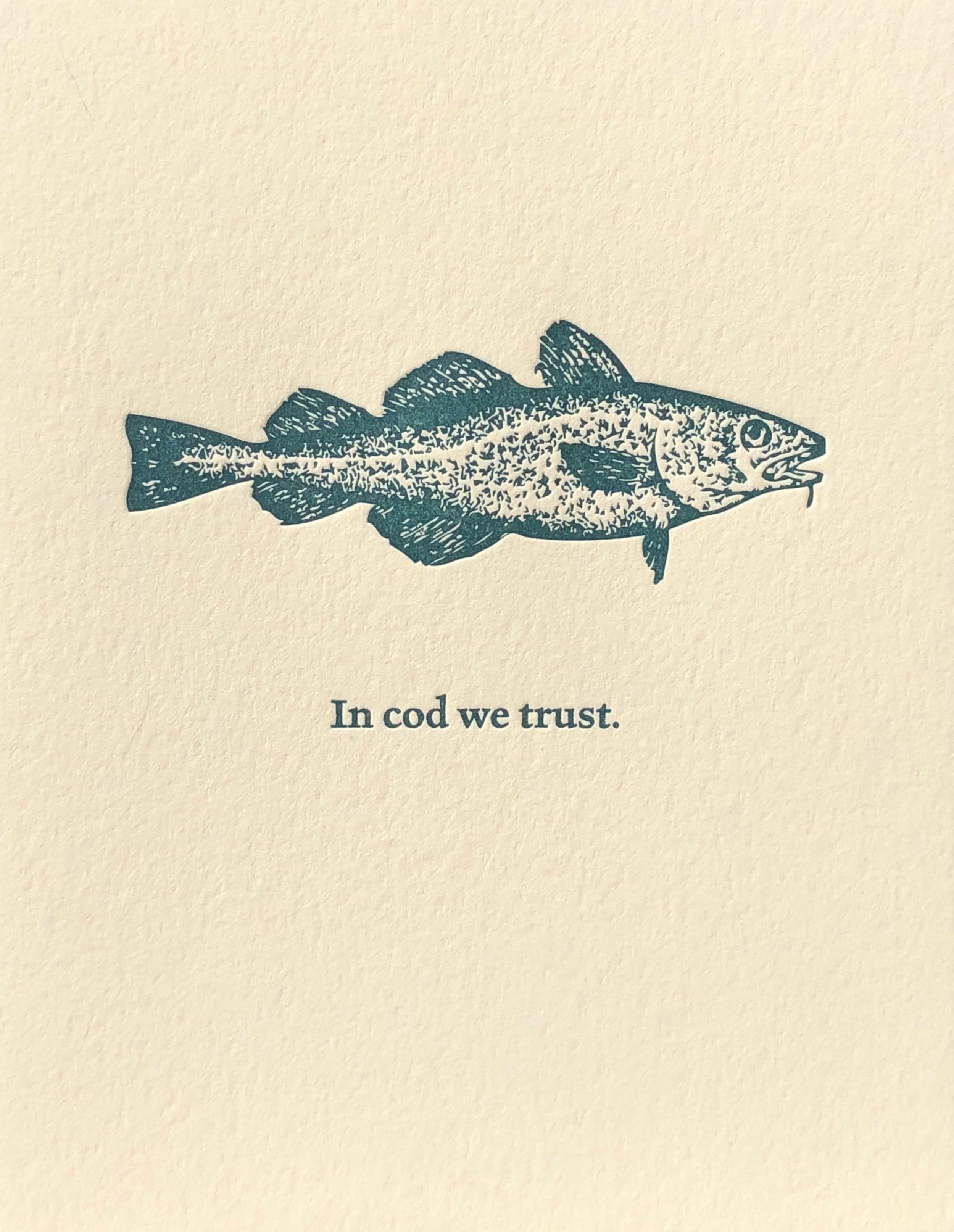 In cod we trust. (Blank Inside)