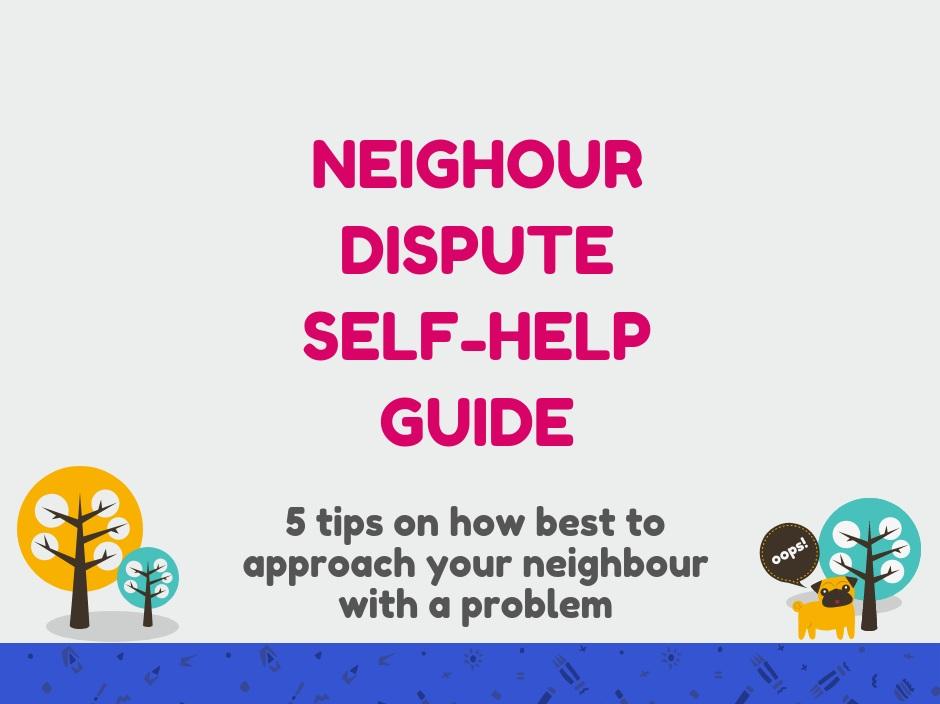 Neighbour Dispute Self-Help Guide.png