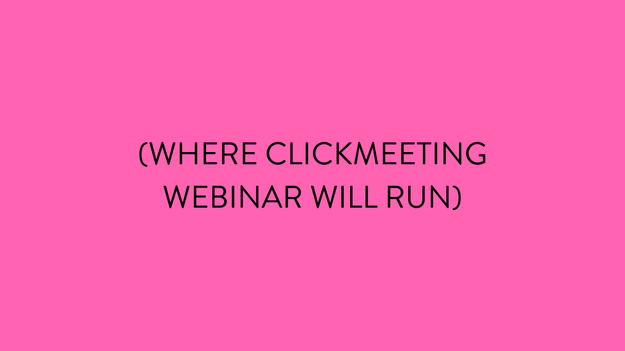 (WHERE CLICKMEETING WEBINAR WILL RUN).png