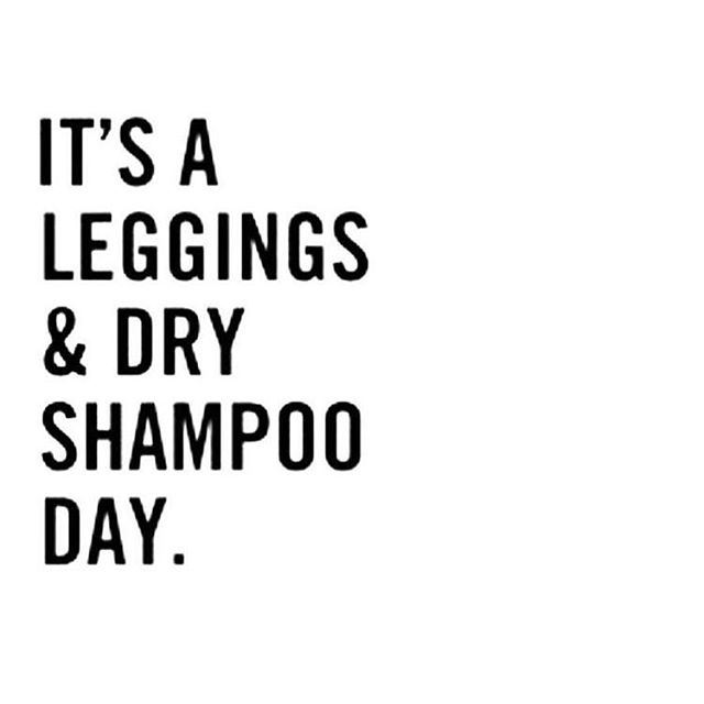 Let's give it up for a good pair of leggings ( I love Lulu Lemon) and Dry Shampoo! 🙌🏼