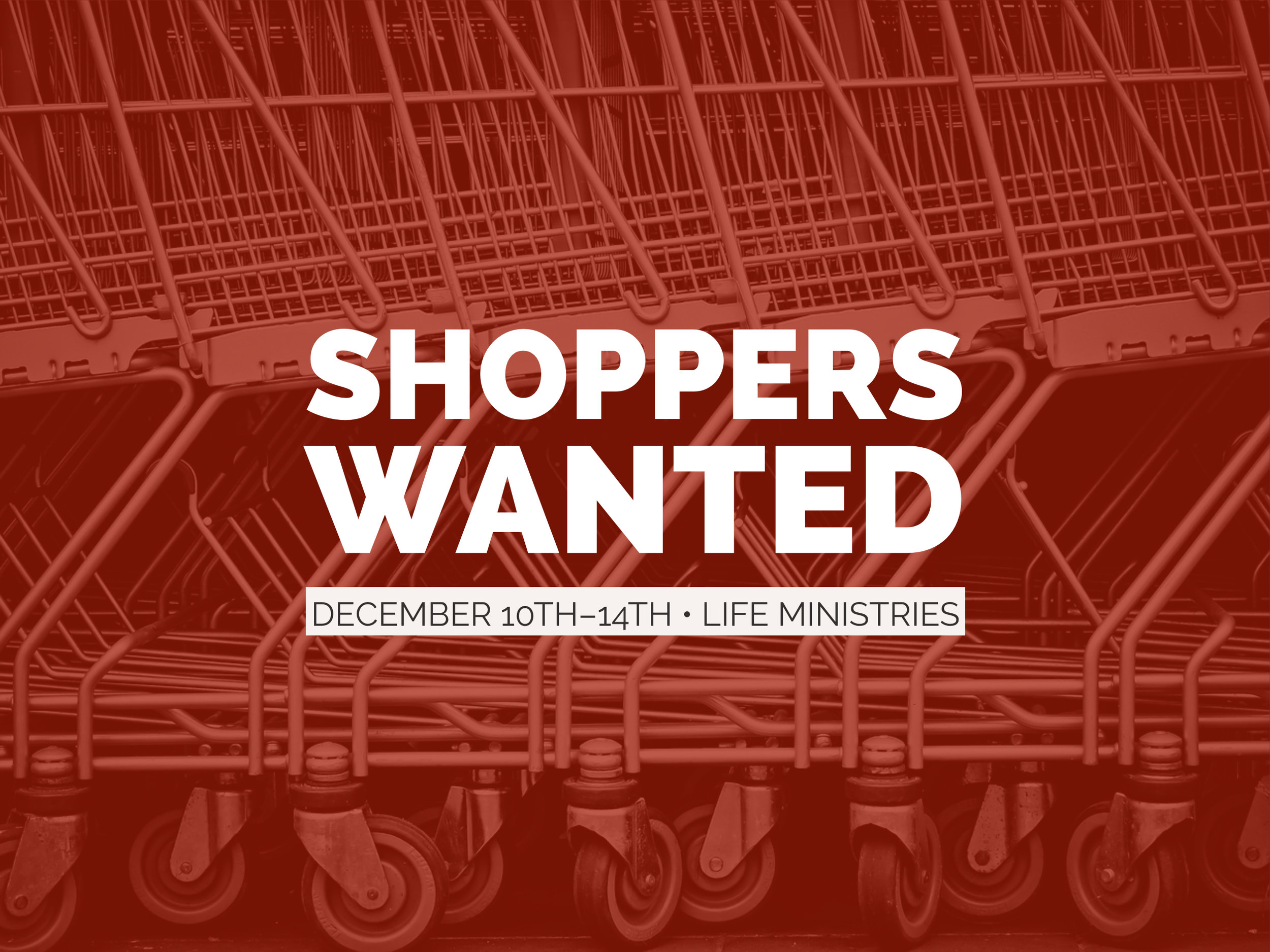 KCJ Christmas Shoppers Wanted with LIFE Ministries on Monday, December 10th-14th