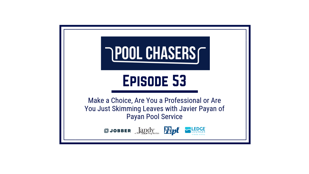 Episode 53 Pool Chasers Payan Pool Service