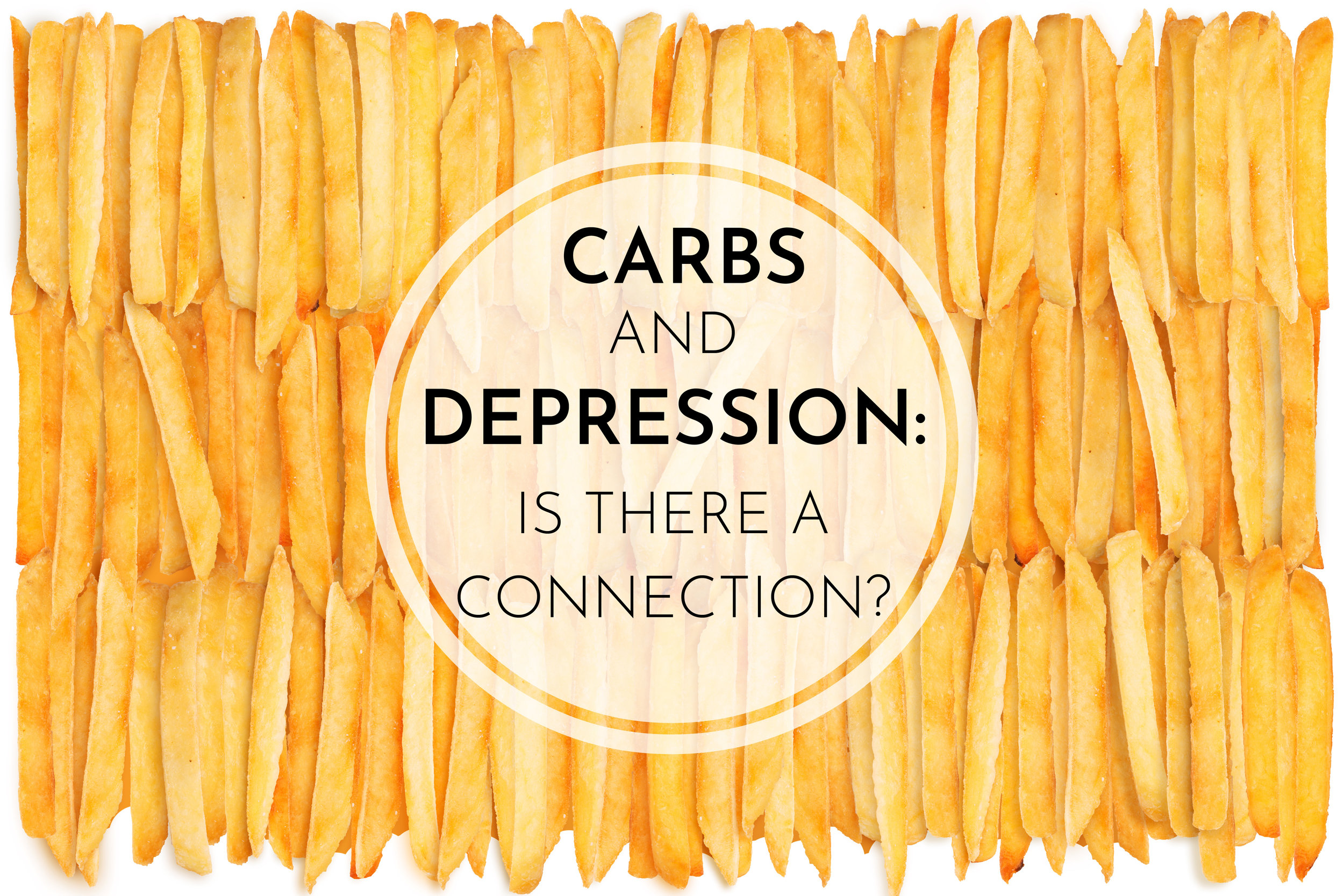 Carbs and Depression: Is There a Connection? - CarolynWilliamsRD.com
