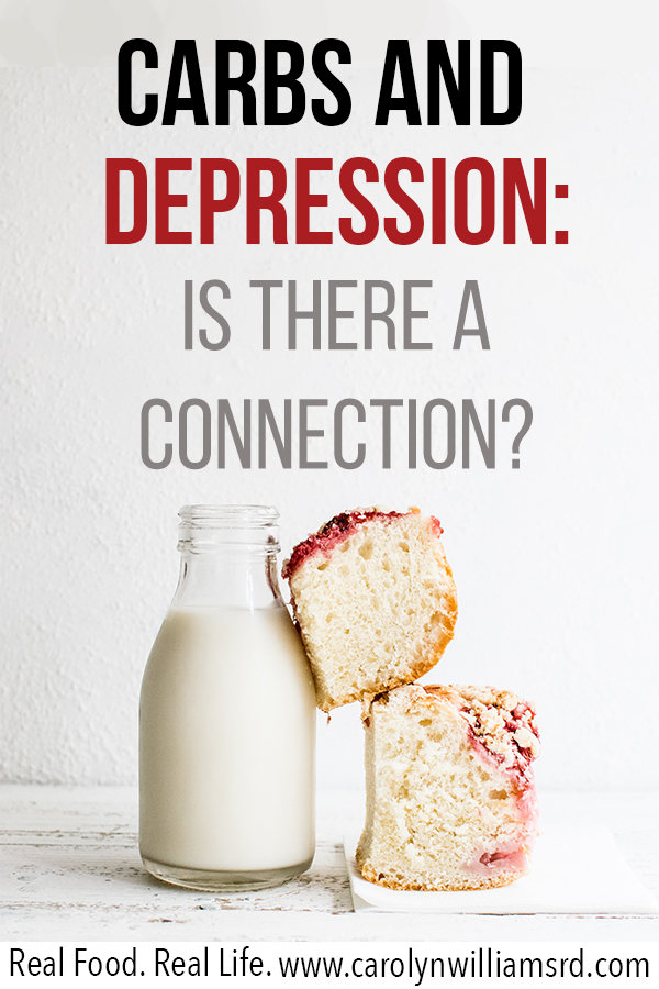 Connection between carbs and depression? CarolynWilliamsRD.com