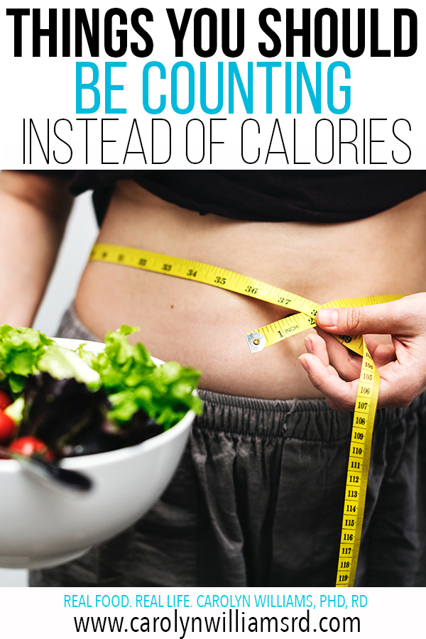 Things You Really Should Be Counting Instead of Calories / CarolynWilliamsRD.com