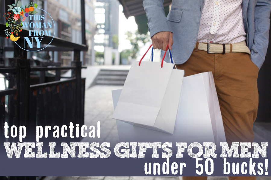 Top Practical Wellness Gifts For Men For Under $50 | THISWOMANFROMNY