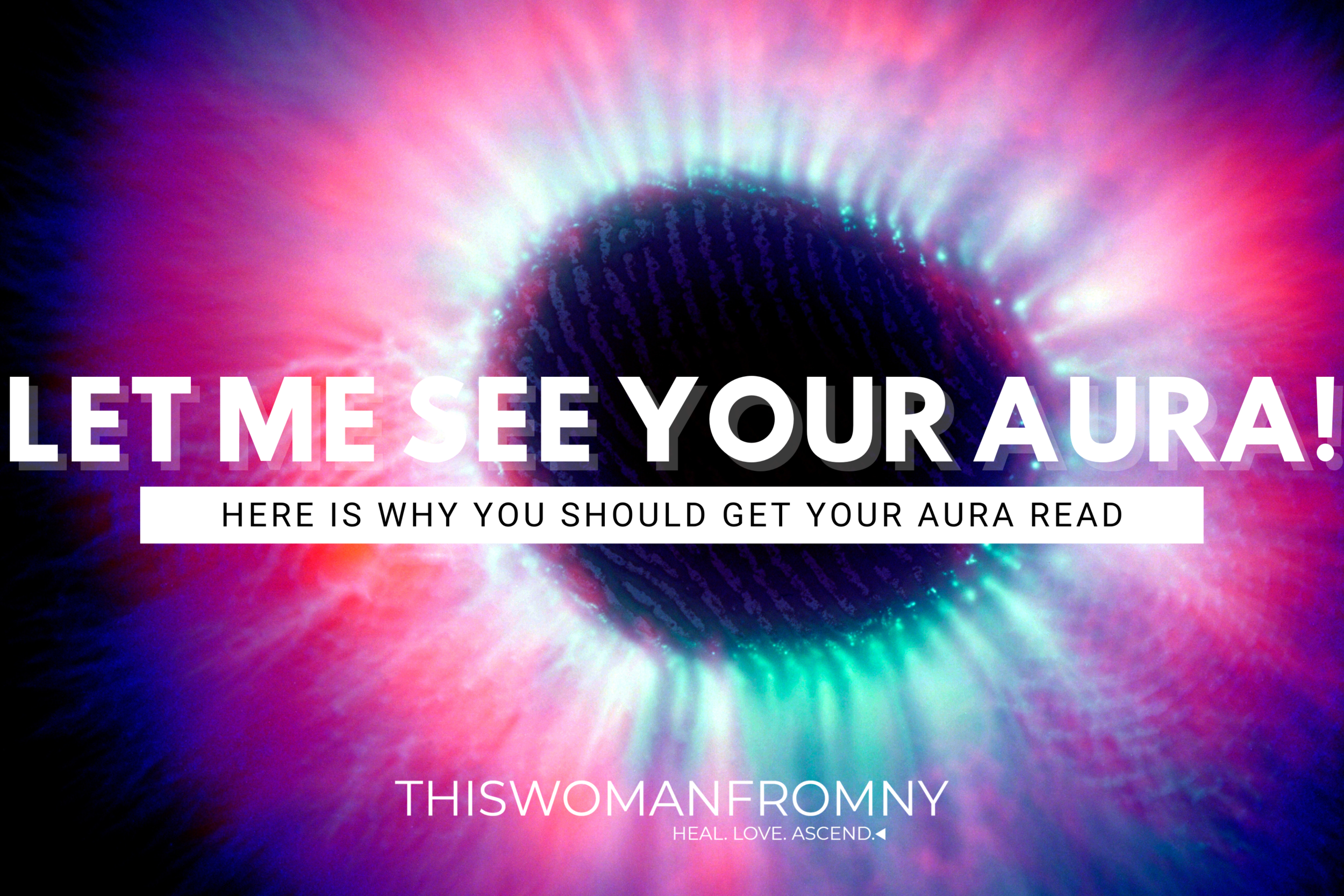Let Me See Your Aura! | THISWOMANFROMNY
