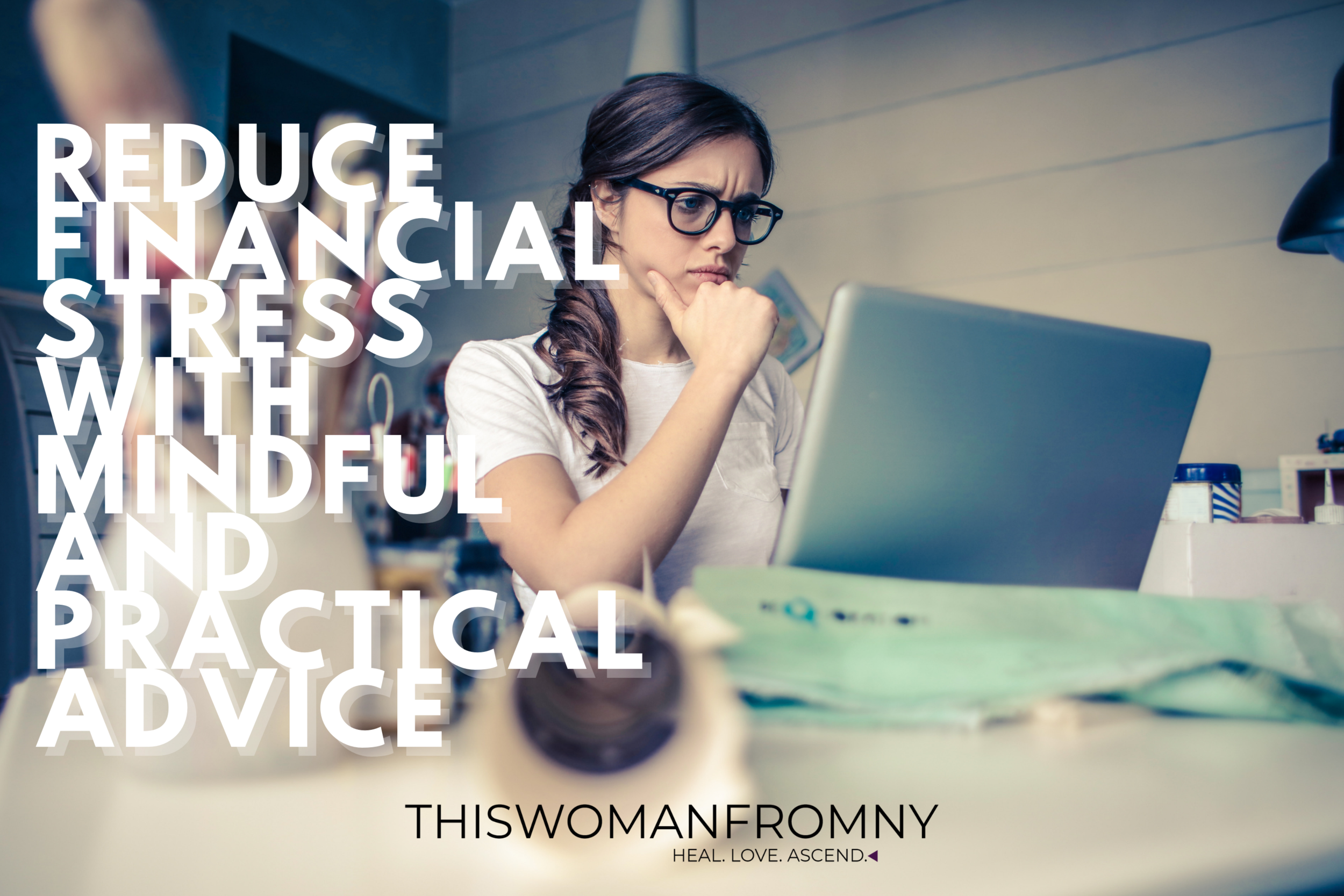 Reduce Financial Stress with Mindful and Practical Advice | THISWOMANFROMNY