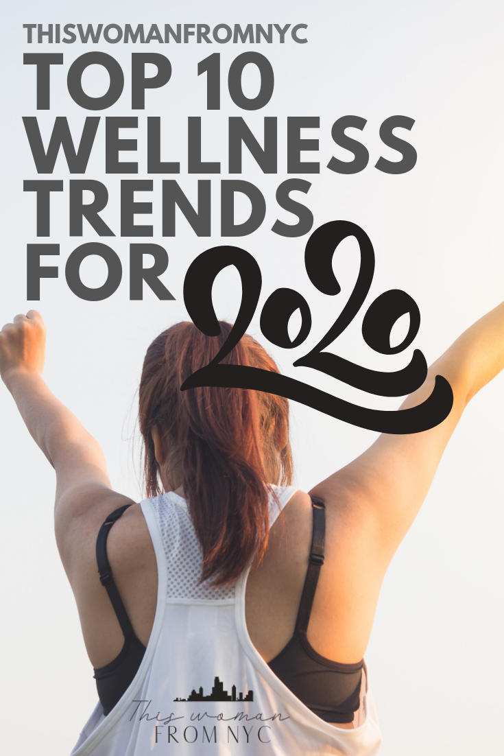 Top 10 Wellness Trends for 2020 | THISWOMANFROMNYC pin
