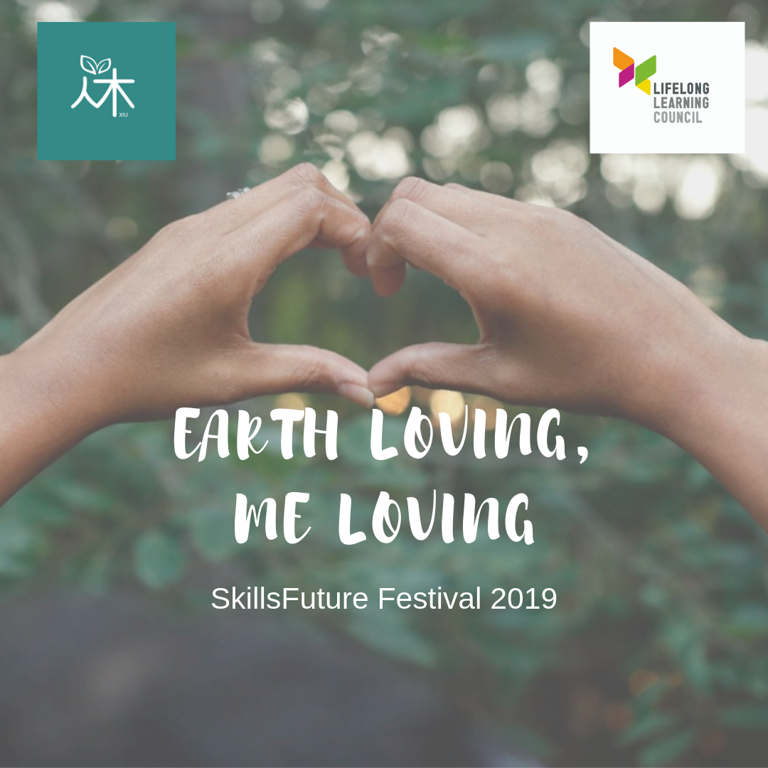 Earth Loving, Me Loving - forest bathing-based programme for youths, part of SkillsFuture Festival 2019, supported by LearnSG Seed Fund, Lifelong Learning Institute and SkillsFuture SG