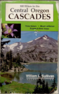 100 hikes in the central oregon cascades William L Sullivan