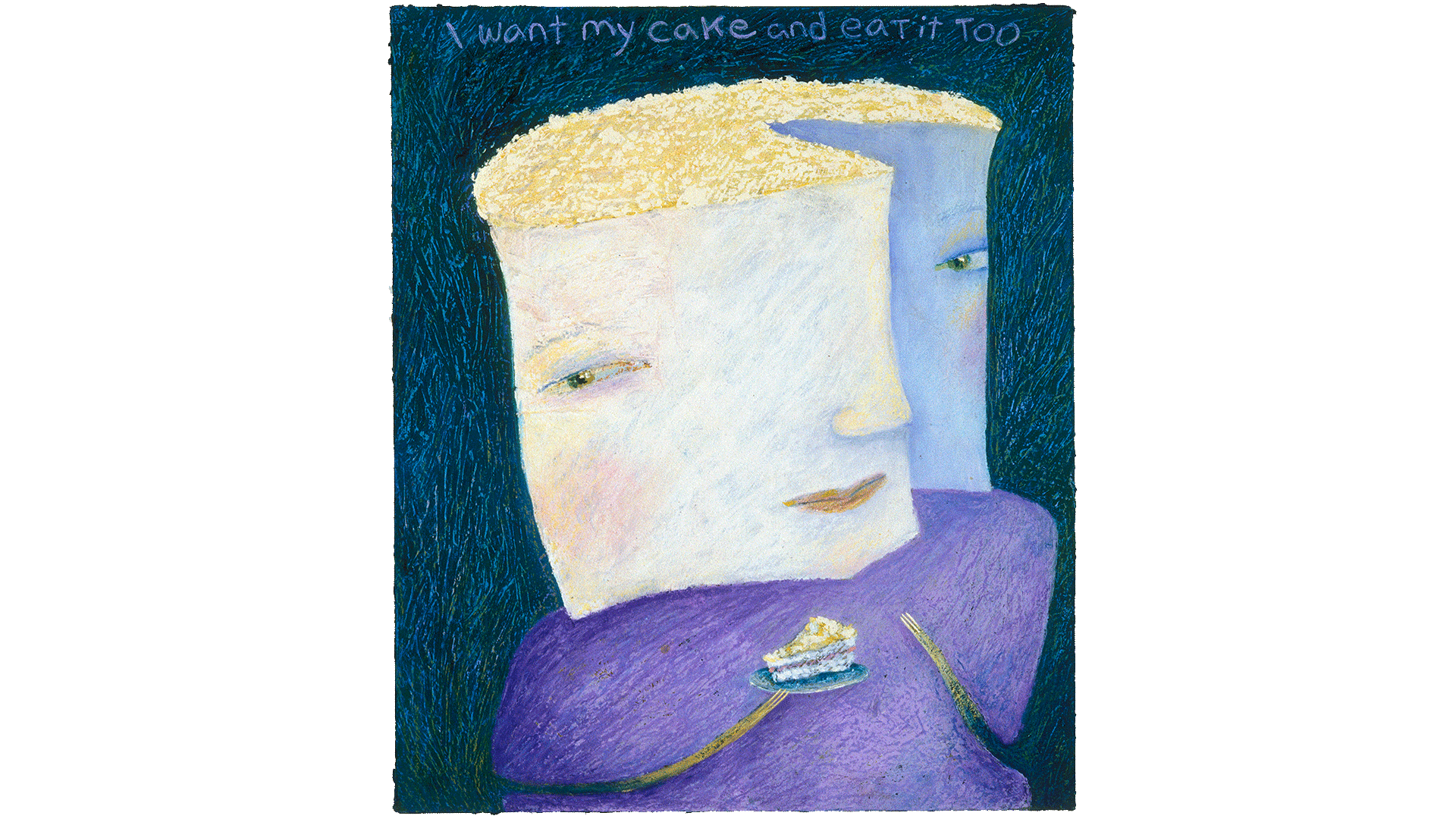 virginiahalstead.com/Paintings/I-want-my-cake-and-eat-it-too.png