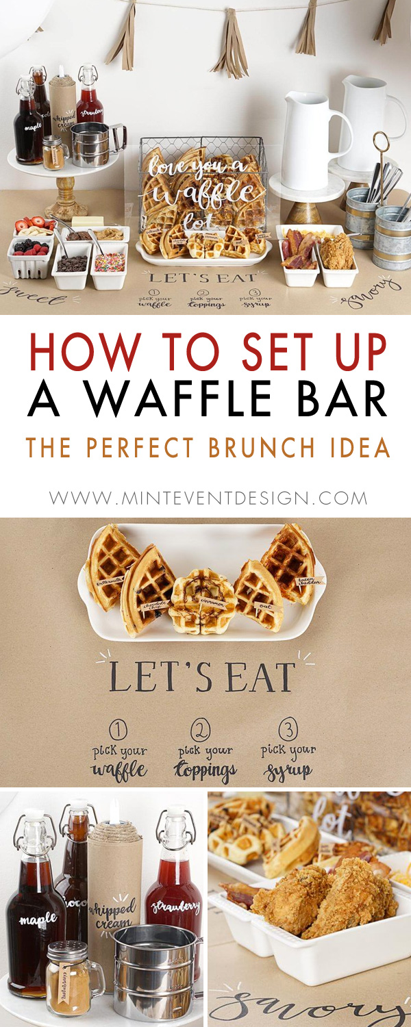 "This Waffle Bar set up will have you saying ""love you a waffle lot"". This creative party set-up is one of the best Brunch Party Ideas for Mothers Day or any family or friend celebration. The waffle theme is a fun breakfast bar idea with sweet and savory toppings. Click to see how to set up your very own waffle bar with brunch party ideas at Mint Event Design www.minteventdesign.com #wafflebar #brunch #breakfast #mothersday #brunchideas #partyideas #maplesyrup"