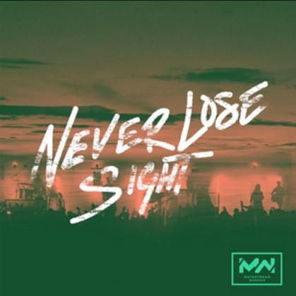 Never Lose Sight - Mainstream Worship