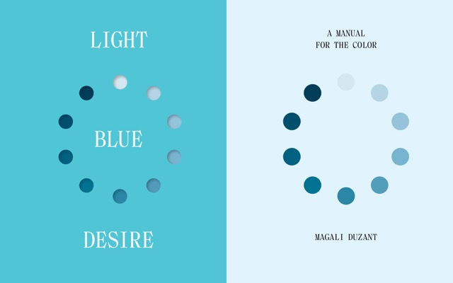 Join us for the  launch of  Light Blue Desire: A Manual to the Color Blue   by Magali Duzant published by Conveyor Editions. The evening—which fittingly coincides with a very rare blue moon*—will include a two-channel video of the moon filmed during this rare astronomical event. In addition, Duzant will give a reading from her recent publications  Light Blue Desire and  I Looked & Looked , which both explore our relationship to language, color, and the night sky.   Light Blue Desire  (2018) investigates the power, failure, and fluidity of language. The project, in its current incarnation as an artist book, lyrically maps the amorphous definition and meaning of the word blue across languages. The collection of idioms reveals a compendium of contradictions; concepts around a color that is both high and low, peaceful and pornographic, melancholic and manipulative, and consistently voted the world's favorite color. How and why does blue seep into our speech, color our thoughts, lap into our languages?