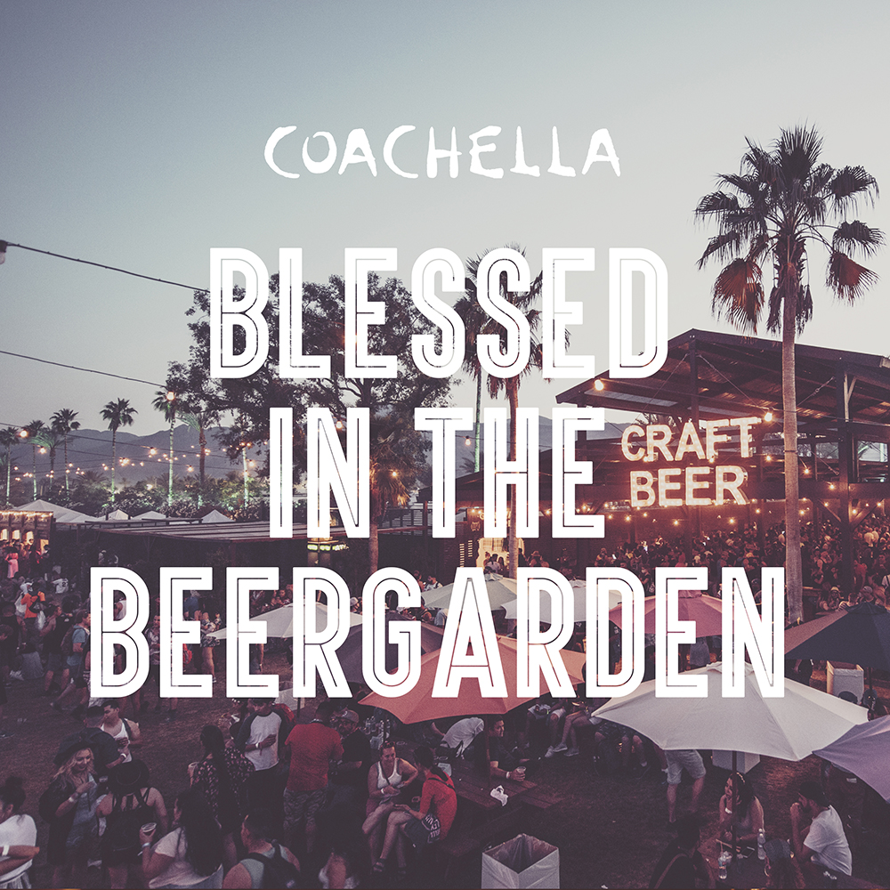 It's always happy hour at Coachella. These tracks will have you feelin' blessed that the beergarden is where you can rest.