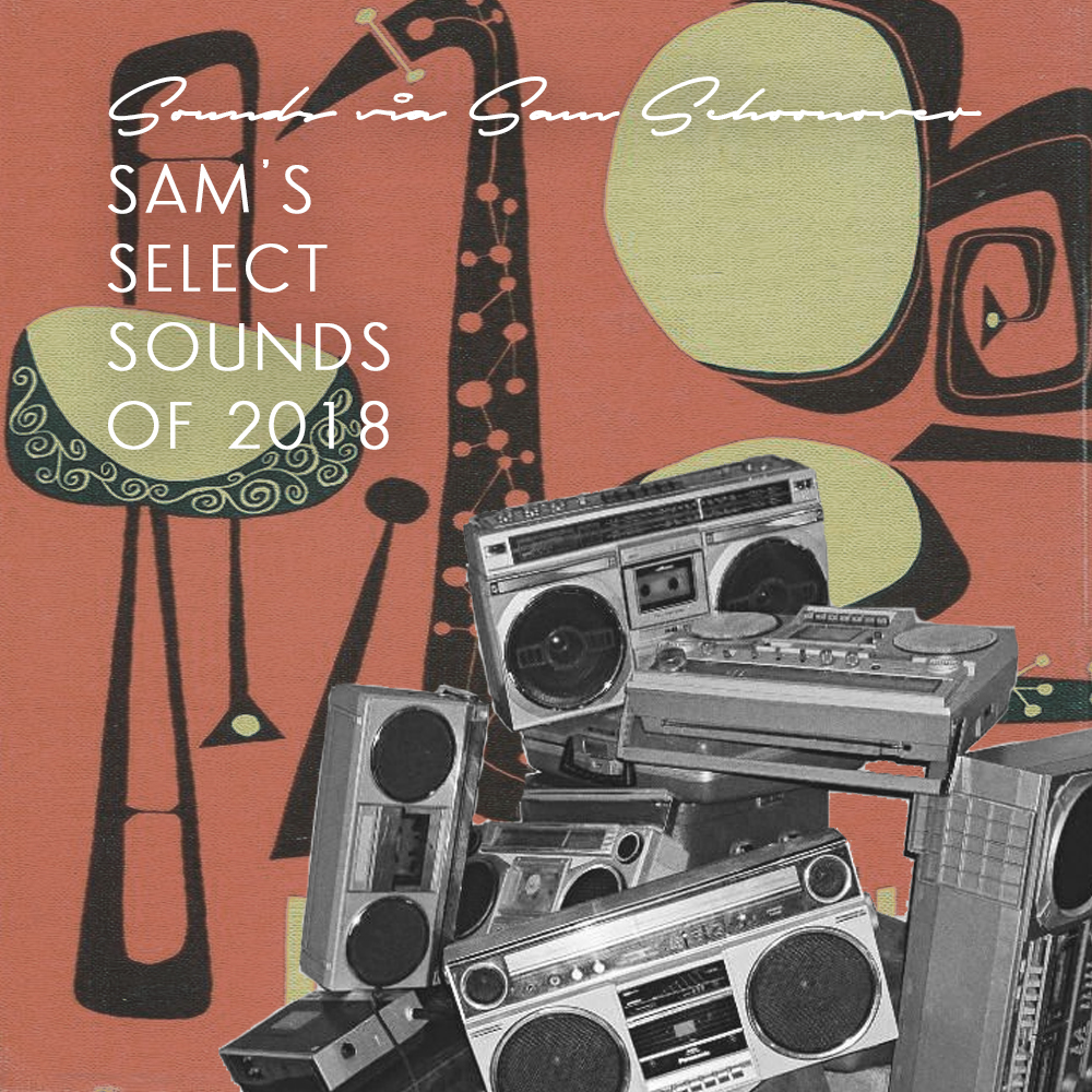 Sam's Select Sounds of 2018
