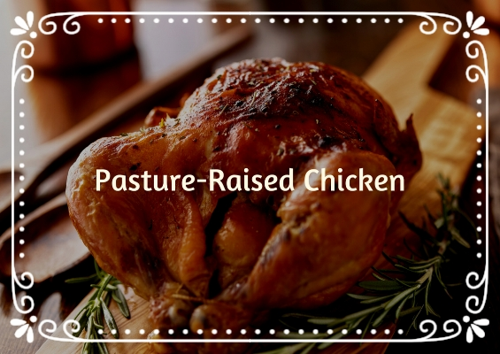 Our pasture raised meats are something anybody would feel good about serving their family's.