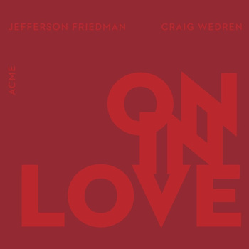 On In Love - ACMEJefferson FriedmanCraig WedrenNew Amsterdam, 2014