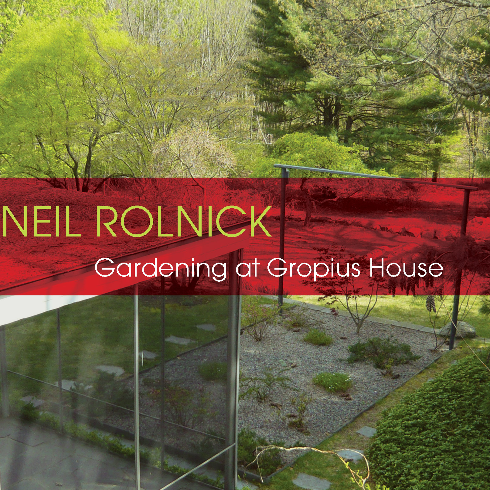 Gardening at Gropius House - Neil RolnickAlarm Will SoundInnova Records, 2013