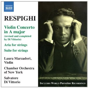 Respighi - Chamber Orchestra of New YorkNaxos, 2011