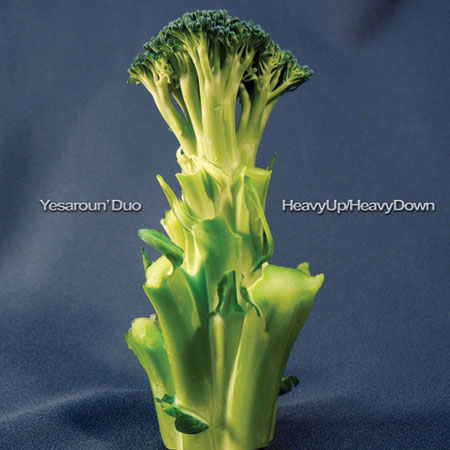 HeavyUp/HeavyDown - Yesaroun' DuoGM Recordings, 2009
