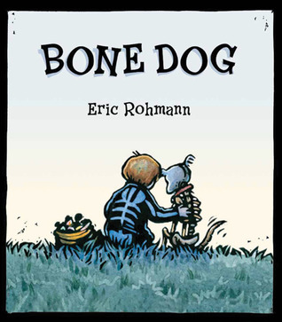 "- Bone Dog by Eric Rohman is one of my new favorites on this list. It opens with, ""Ella and Gus had been friends for a long, long time."" Ella, Gus' dog, is getting old. So Ella makes Gus a promise under the full moon. What follows is both funny and sweet, and there is a moment in the middle of the book where the illustrations made me laugh aloud and cheer. You will love this book as much as the kids to whom you read it. It's touching and terrific."