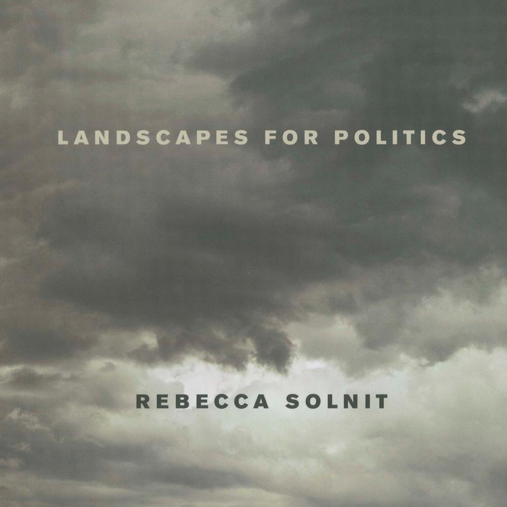 Landscapes for Politics  – book – 2007