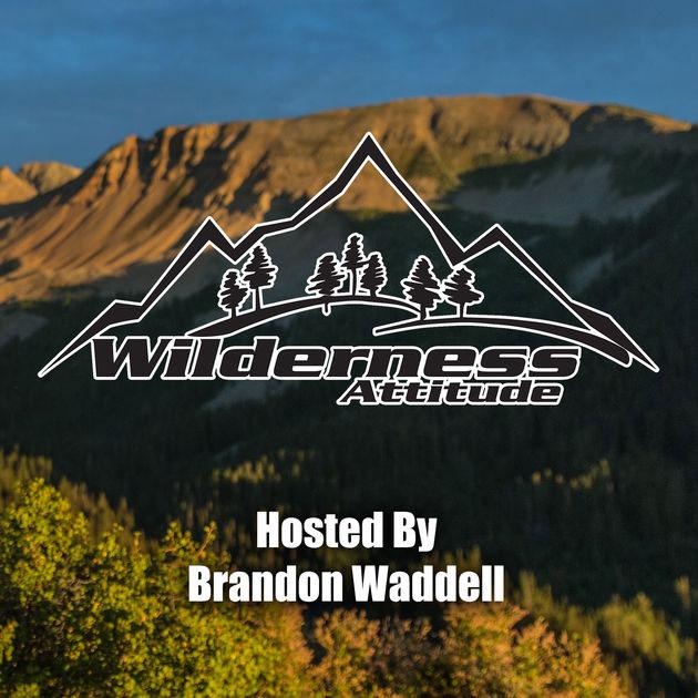 Wilderness Attitude - Hosted by Brandon Waddell